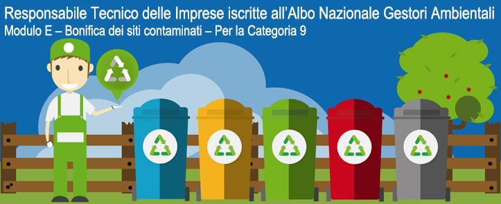 Responsabile Tecnico delle Imprese iscritte all'Albo Nazionale Gestori Ambientali – MODULO E – Bonifica dei siti contaminati – Per la Categoria 9 – RTME01.17