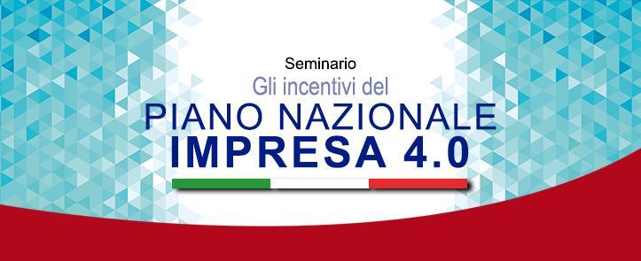 """Seminario """"Gli incentivi del Piano Nazionale Impresa 4.0"""""""
