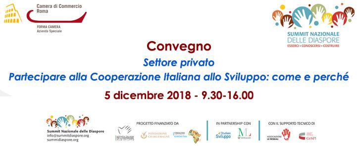 5 Dicembre 2018 – Summit Diaspore – Settore Privato: Partecipare alla Cooperazione Italiana allo Sviluppo: come e perché
