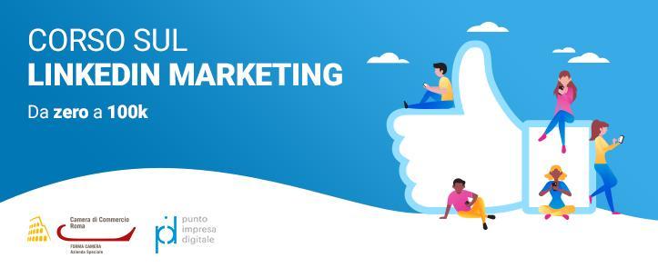 Corso sul LinkedIn Marketing – da zero a 100k (LIM02.19)