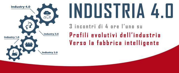 "Industria 4.0 – ""Profili evolutivi dell'industria. Verso la fabbrica intelligente"""