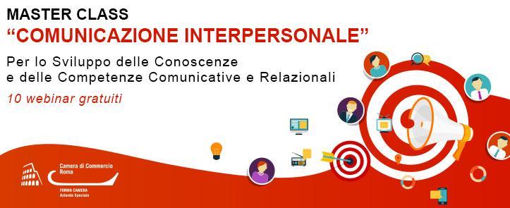 """MASTER CLASS """"COMUNICAZIONE INTERPERSONALE"""" Per lo Sviluppo delle Conoscenze e delle Competenze Comunicative e Relazionali"""